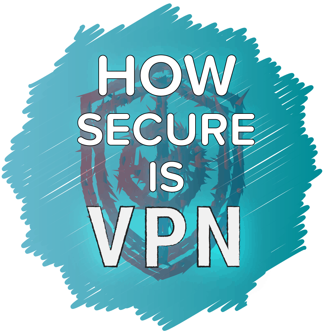 how safe is VPN