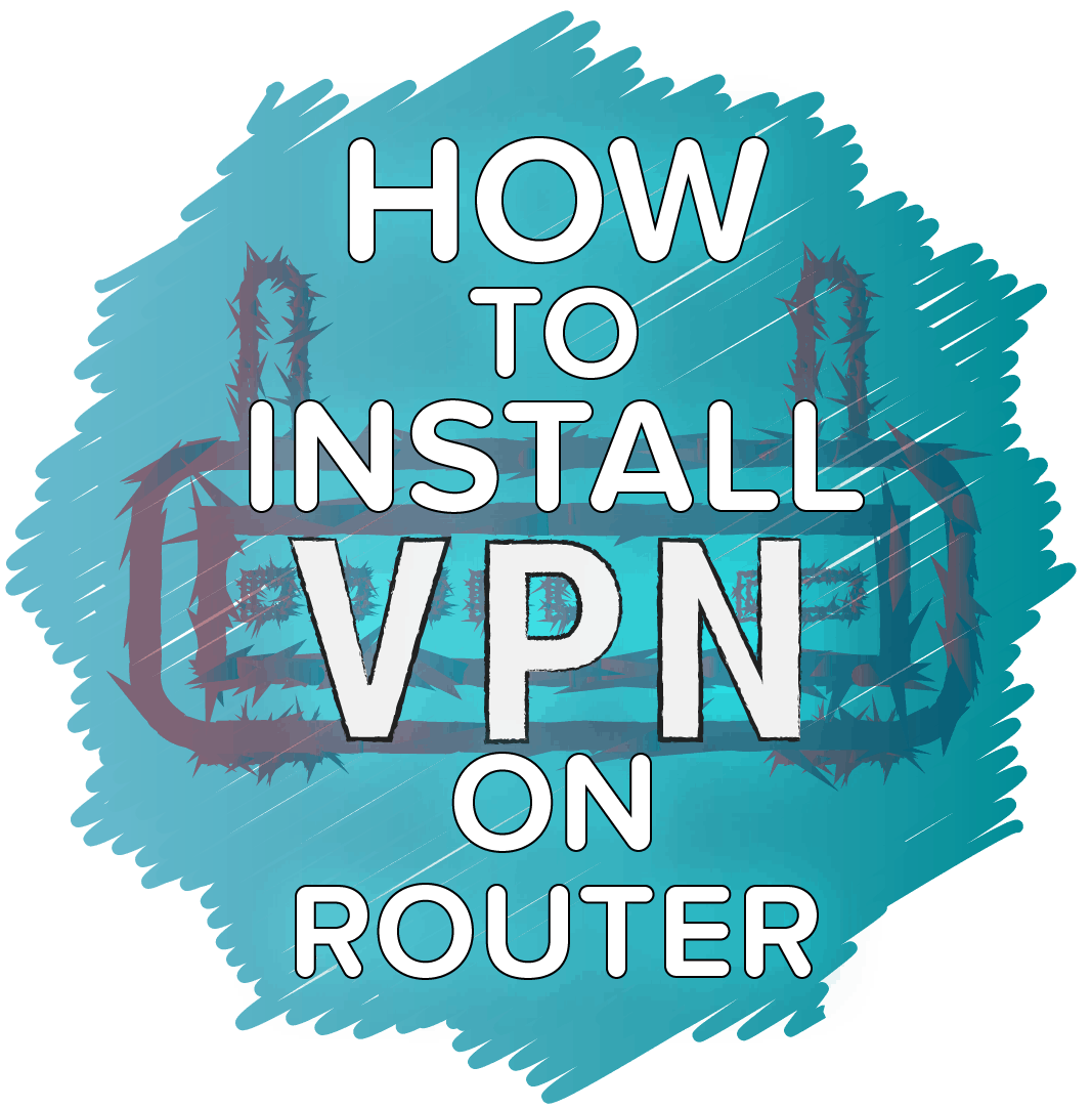 Vpn beginners guide what is a vpn and how does it work explained how do i install a vpn on my router fandeluxe Images