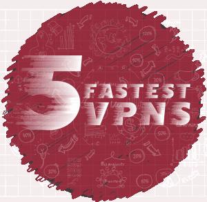 5 fastest vpn providers