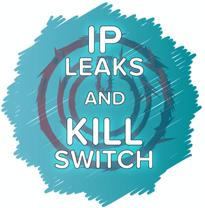 IP Leaks and Kill Switch