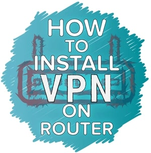 Beginnersguide How To Install VPN On Router